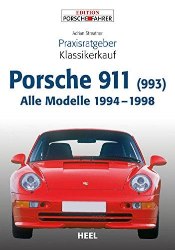 Praxisratgeber Klassikerkauf Porsche 911 (993): Alle Modelle 1994 - 1998 (German Edition) Porsche 993 Cabrio