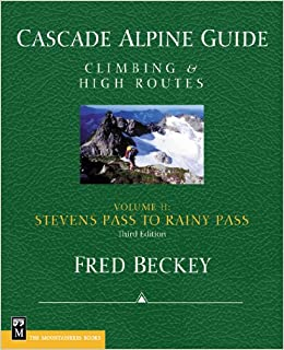 Climbing /& High Routes Cascade Alpine Guide; Stevens Pass to Rainy Pass