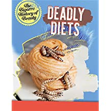 Deadly Diets (Bizarre History of Beauty)