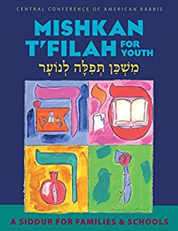Mishkan T'filah for Youth: A Siddur for Families and Schools for Grades 3-5