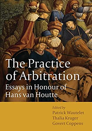 essays in honour of hans van houtte Read or download the practice of arbitration: essays in honour of hans van houtte pdf best law procedures & litigation books.