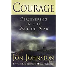 Courage: Persevering in the Face of Fear