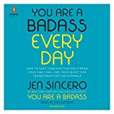#6: You Are a Badass Every Day: How to Keep Your Motivation Strong, Your Vibe High, and Your Quest for Transformation Unstoppable