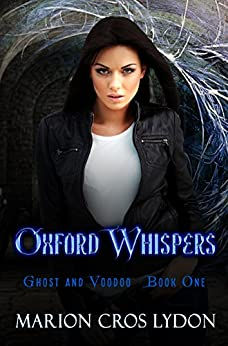 Oxford Whispers (Ghosts and Voodoo Book 1) by [Croslydon, Marion]