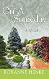 On a Someday, Roxanne Henke, 1602855242