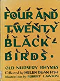 Four and Twenty Blackbirds: A Collection of Old Nursery Rhymes