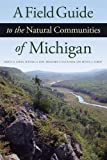 img - for A Field Guide to the Natural Communities of Michigan book / textbook / text book