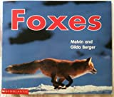 Foxes, Melvin Berger and Gilda Berger, 0439445345