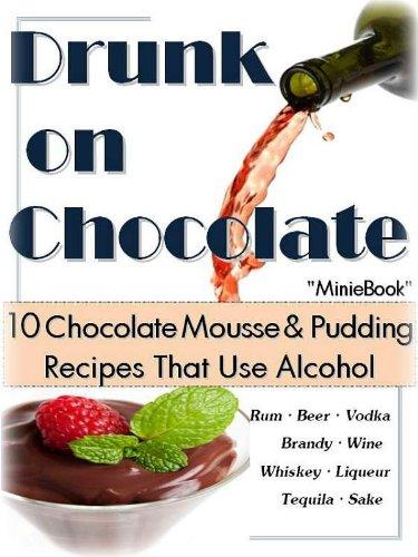 Drunk Chocolate Pudding Recipes Alcohol ebook product image