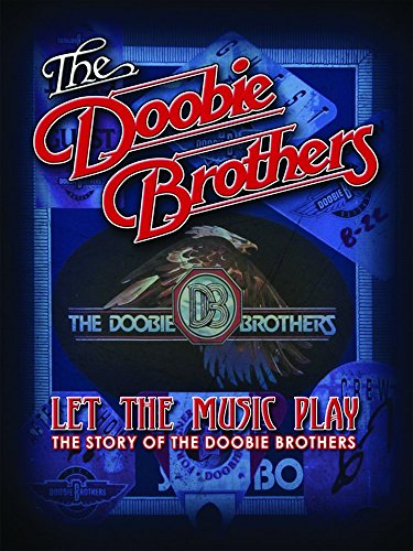 The Doobie Brothers - Let The Music Play (Best Albums Of 1972)