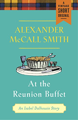 At the Reunion Buffet (Kindle Single): An Isabel Dalhousie Story (Isabel Dalhousie Mysteries)