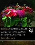 img - for Addresses to Young Men, in Two Volumes, Vol. I, II book / textbook / text book