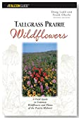Tallgrass Prairie Wildflowers: A Field Guide to Common Wildflowers and Plants of the Prairie Midwest, 2nd Edition