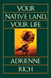 Your Native Land, Your Life, Adrienne Rich, 0393310825