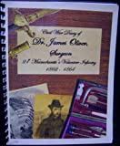 img - for Civil War Diary of Dr. James Oliver, Surgeon 21st Massachusetts Volunteer Infantry 1862 - 1864 book / textbook / text book