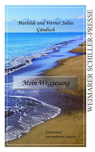 Mein Weggesang: Gedichtband zum modernen Zeitgeist (German Edition)