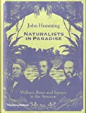 """Naturalists in Paradise: """"Wallace, Bates and Spruce in the Amazon"""""""