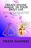 img - for Create Divine Magic In Your Daily Life: An Easy-to-use Guidebook for Your Day to Day Life book / textbook / text book