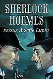 Sherlock Holmes versus Arsene Lupin [Download]