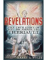 Revelations: The True Story of Rev. Dr. Joseph Leo Theriault