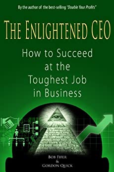 image for The Enlightened CEO - How to Succeed at the Toughest Job in Business
