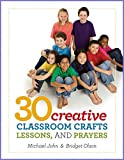 img - for 30 Creative Classroom Crafts, Lessons, and Prayers book / textbook / text book