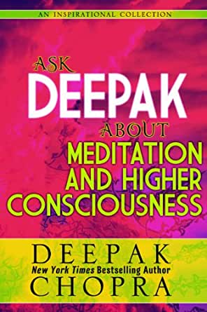 Ask Deepak About Meditation and Higher Consciousness - Kindle edition