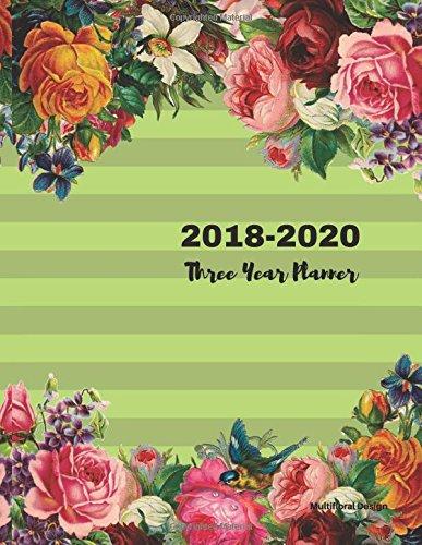 2018 - 2020 Three Year Planner: 2018-2020 Monthly Schedule Organizer - Agenda Planner for the Next Three Years/36 months calendar ? 8.5 x 11 inches ... (3 year Diary/3 year Calendar/Logbook)