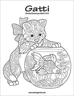 Amazoncom Gatti Libro Da Colorare Per Adulti 1 2 Italian