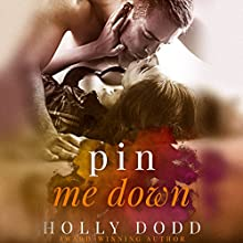 Pin Me Down Audiobook by Holly Dodd Narrated by Christian Rummel, Summer Morton