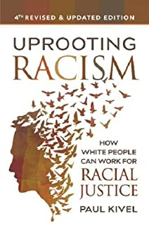 Book Cover: Uprooting Racism - 4th edition: How White People Can Work for Racial Justice