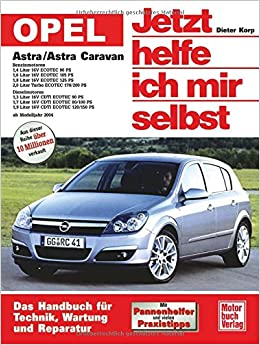 Opel Astra / Astra Caravan - Jetzt helfe ich mir selbst: Imported by Yulo inc.: 9783613024632: Amazon.com: Books
