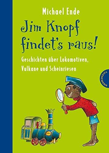 Jim Knopf: Jim Knopf findet's raus - Geschichten über Lokomotiven, Vulkane und Scheinriesen