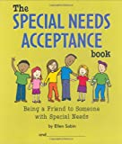 The Special Needs Acceptance Book: Being a Friend to Someone with Special Needs.