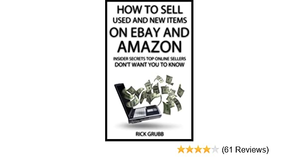 Amazon Com How To Sell Used And New Items On Ebay And Amazon