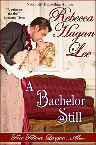 A Bachelor Still (Free Fellows League Book 5) (Amber Bows)