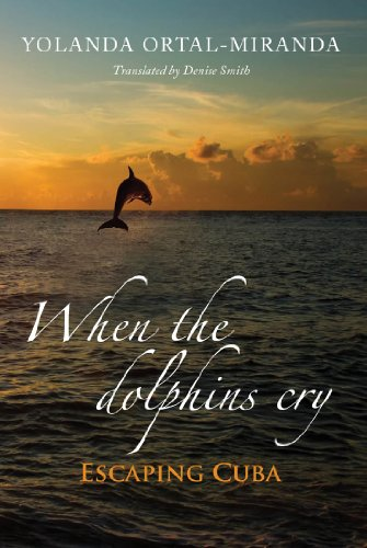 When the dolphins cry: Escaping Cuba