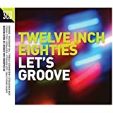 Twelve Inch 80S: LetS Groove