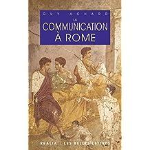 La Communication à Rome (Realia t. 12) (French Edition)
