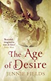 Front cover for the book The Age of Desire by Jennie Fields