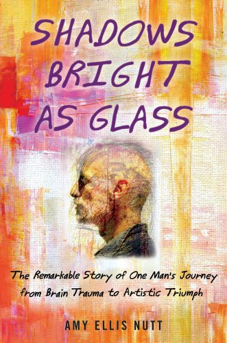 Shadows Bright as Glass: The Remarkable Story of One...