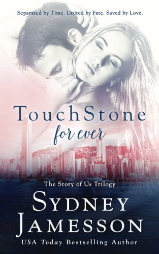 TouchStone for ever: #3 The Story of Us Trilogy (The Story of Us Triligy) Ms. Sydney S. Jamesson