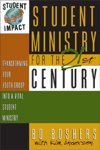 Student Ministry for the 21st Century: Transforming Your...