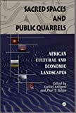 img - for Sacred Spaces and Public Quarrels: African Cultural and Economic Landscapes (1999-10-03) book / textbook / text book