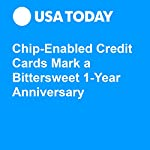 Chip-Enabled Credit Cards Mark a Bittersweet 1-Year Anniversary | Charisse Jones