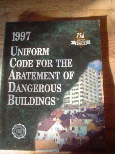 1997 Uniform Code for the Abatement of Dangerous Buildings (INTERNATIONAL CONFERENCE OF BUILDING OFFICIALS//UNIFORM CODE