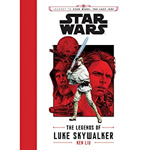 Journey to Star Wars: The Last Jedi: The Legends of Luke Skywalker Audiobook