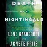 Death of a Nightingale: The Nina Borg Series, Book 3   Lene Kaaberbøl,Agnete Friis
