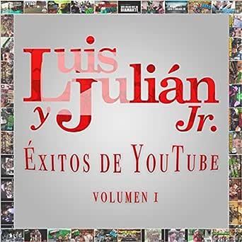 Exitos de YouTube, Vol. 1 [Explicit] de Luis y Julián Jr en Amazon Music - Amazon.es