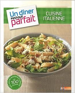 Cuisine Italienne 9782359850413 Amazon Com Books